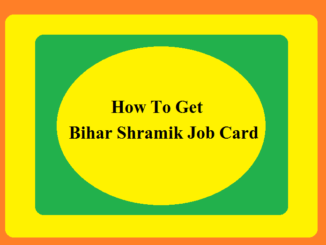 How To Get Bihar Shramik Job Card